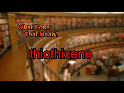What does thiothixene mean?