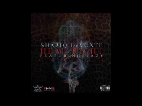 Shariq DeVonte - Head Right (Feat. Hazy) [Prod. By Amun Rah]