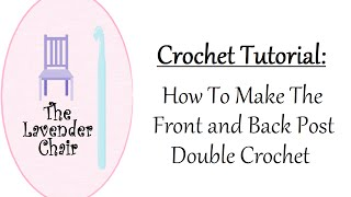 In this crochet tutorial by The Lavender Chair you will learn how to make the front post double crochet (FPDC) and the back post double crochet (BPDC).