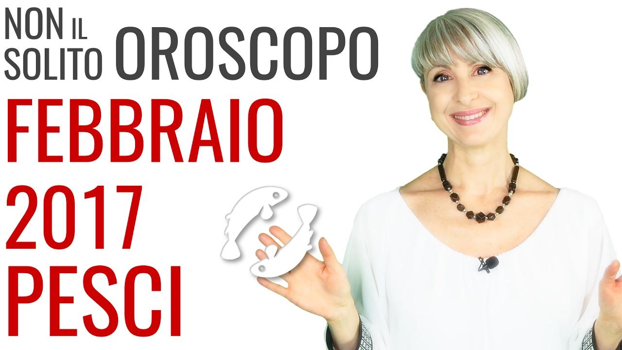 PESCI ★ OROSCOPO Febbraio 2017