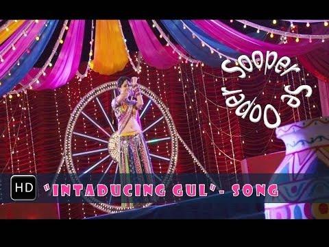 """Intaducing Gul"" Song | Sooper Se Ooper | Kirti Kulhari,Vir Das"