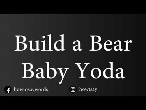 How To Pronounce Build a Bear Baby Yoda