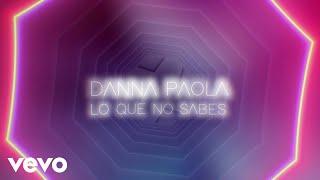 Danna Paola - Lo Que No Sabes (Lyric Video)