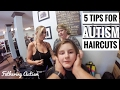 5 Tips For Autism Haircuts | Nonverbal Autism | Fathering Autism