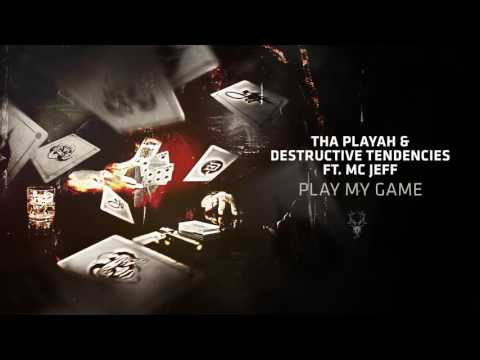 Tha Playah & Destructive Tendencies ft. MC Jeff - Play My Game