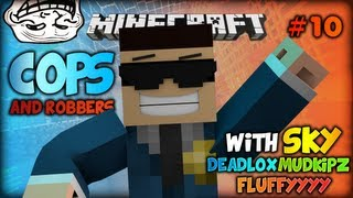 """SPECIAL Cops and robbers ep.10 """"BODIL40 COP"""" w/ Sky, Deadlox, The Mudkip and Fluffy!"""
