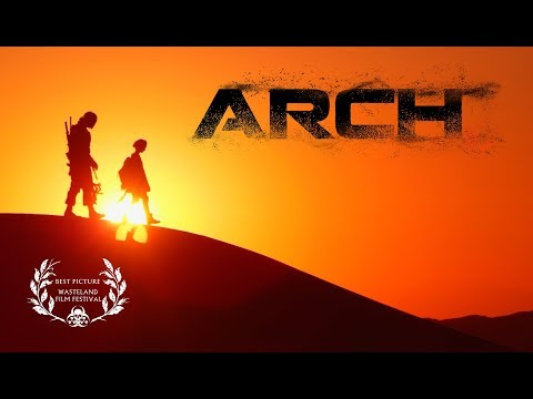 ARCH (2017) - Post Apocalyptic Short Film