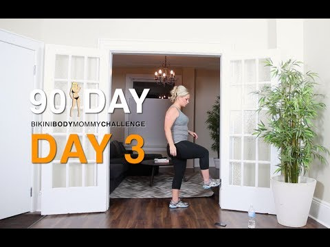 Day 3 : bikini body mommy 90 day challenge.