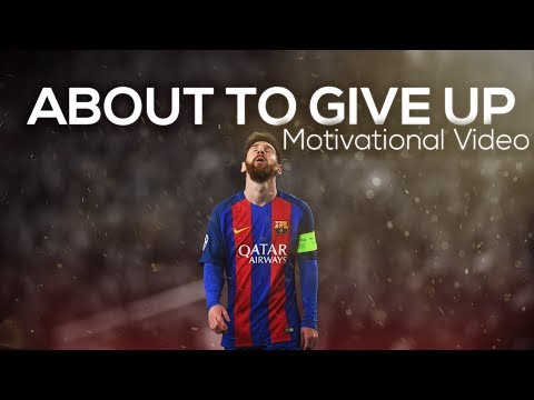 Lionel Messi - When You Are About To Give Up ● Motivational & Inspirational Video | HD