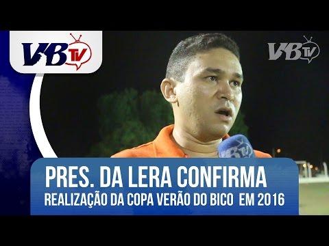VBTv | Presidente da LERA confirma Copa Ver�o para 2016