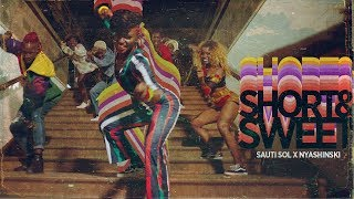 Download Lagu Sauti Sol - Short N Sweet  ft Nyashinski Mp3