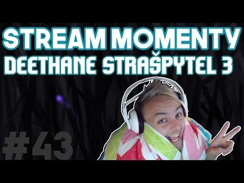 Stream Momenty #43 - Deethane Strašpytel 3