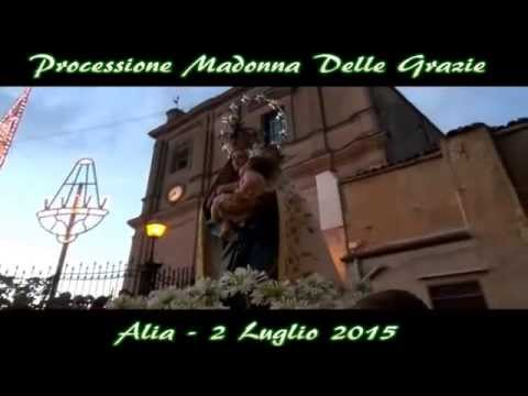 Processione Madonna Delle Grazie - Alia 2 Luglio 2015  (parte 5/5)