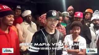 PREZ MAFIA VS D FLAMEZ::7 CITIES SHARKS:NOTGW3