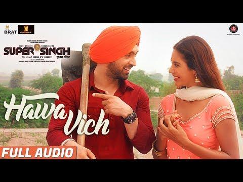 Hawa Vich - Full Audio | Super Singh | Diljit Dosa