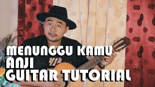 Video Menunggu Kamu - Anji (Guitar Tutorial) MP3, 3GP, MP4, WEBM, AVI, FLV Maret 2018
