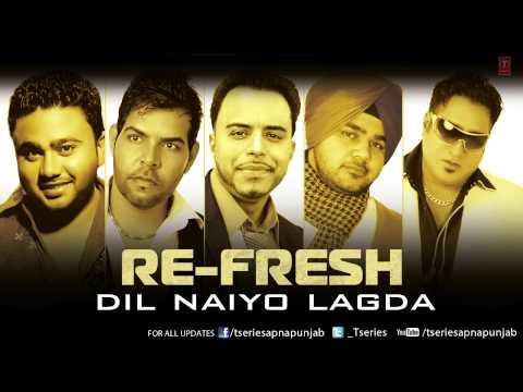 Dil Naiyo Lagda Song Audio by Renu | Re-Fresh