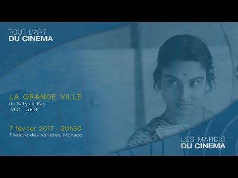 LA GRANDE VILLE de Satyajit Ray - Mardi 7 février 2017, 20H30 - Théâtre des Variétés - Monaco