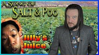 Video A Song of Salt & Poo 1 - Jilly's Juice MP3, 3GP, MP4, WEBM, AVI, FLV Oktober 2018