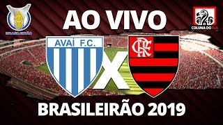 AVAÍ X FLAMENGO AO VIVO - BRASILEIRÃO 2019 18ª RODADA - NARRAÇÃO RUBRO-NEGRA COLUNA DO FLA