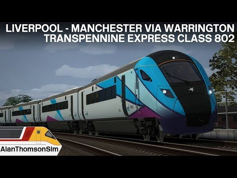 Train Simulator 2019: TPE Class 802 Liverpool-Manchester