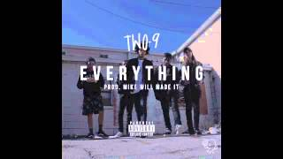 Two-9 - Everything [Prod. By Mike WiLL Made-It]