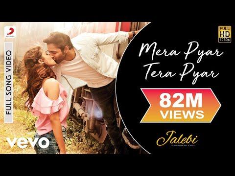 Mera Pyar Tera Pyar Full Video - Jalebi|Arijit Singh|Varun & Rhea|Jeet Gannguli|Rashmi V.