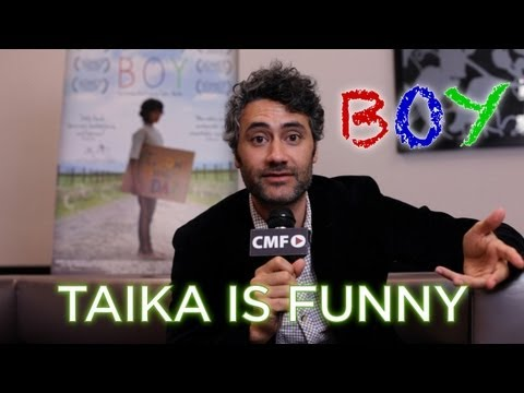 Taika Waititi is a film director (Boy). He's also handsome, has a New Zealand accent, and a great sense of humor... according to Taika Waititi.