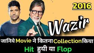 Amitabh Bachchan & Farhan Akhtar WAZIR 2016 Bollywood Movie LifeTime WorldWide Box Office Collection