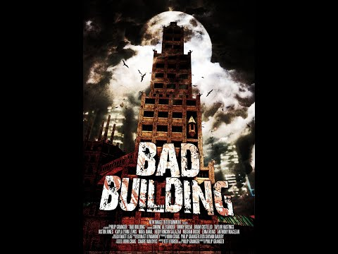 Bad Building (2015) | Trailer | Simone Alexander | Jimmy Breau | Kindall Charters