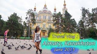 Almaty Kazakhstan  city pictures gallery : Travel Vlog: Almaty, Kazakhstan 2015