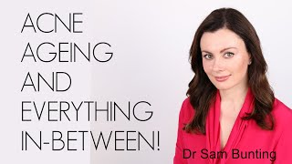 ACNE. AGEING. AND EVERYTHING IN-BETWEEN! WITH DR SAM BUNTING by Wayne Goss