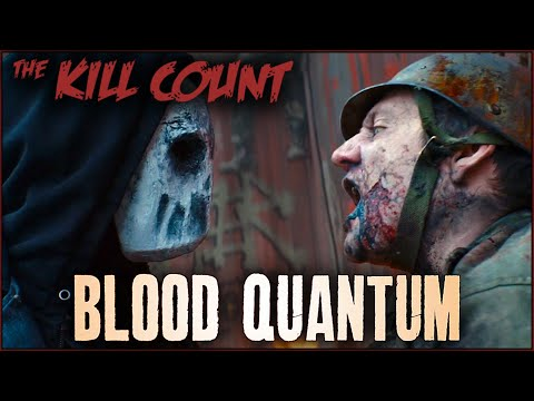 Blood Quantum (2019) KILL COUNT