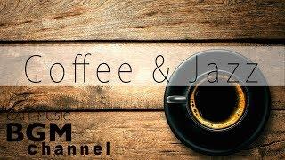 【Coffee & Jazz】Relaxing Cafe Music - Smooth Jazz & Bossa Nova Music For Work, Study