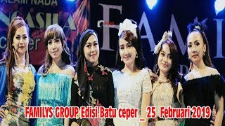 Video Live Streaming FAMILYS GROUP Edisi Batu ceper _ 25  Februari 2019 MP3, 3GP, MP4, WEBM, AVI, FLV Maret 2019