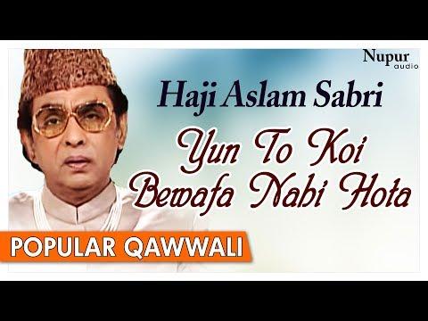 Video Yun To Koi Bewafa Nahi Hota | Haji Aslam Sabri | Superhit Romantic Qawwali Songs | Nupur Audio download in MP3, 3GP, MP4, WEBM, AVI, FLV January 2017