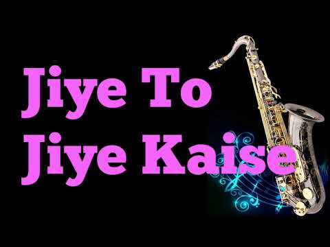 Video #174:-Jiye To Jiye Kaise ||Saajan|| Best Saxophone Instrumental ||HD Quality download in MP3, 3GP, MP4, WEBM, AVI, FLV January 2017