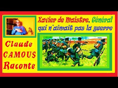 Xavier de Maistre, Général et écrivain « Claude Camous Raconte » ce militaire qui n'aimait pas la guerre…