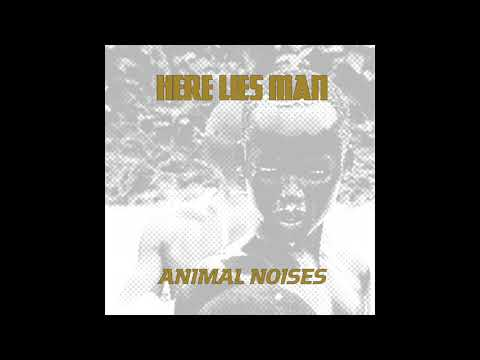 Here Lies Man - Animal Noises
