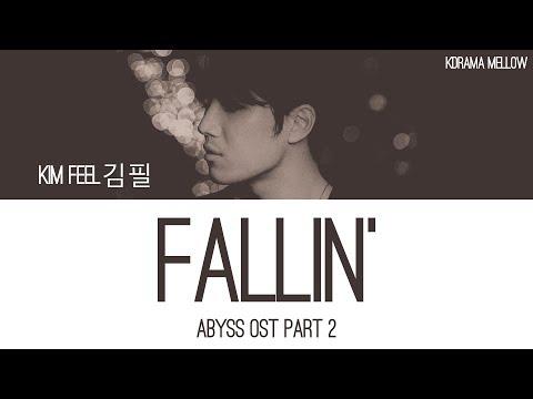 Kim Feel (김필) - Fallin' (Abyss OST Part 2) Lyrics (Han/Rom/Eng/가사)