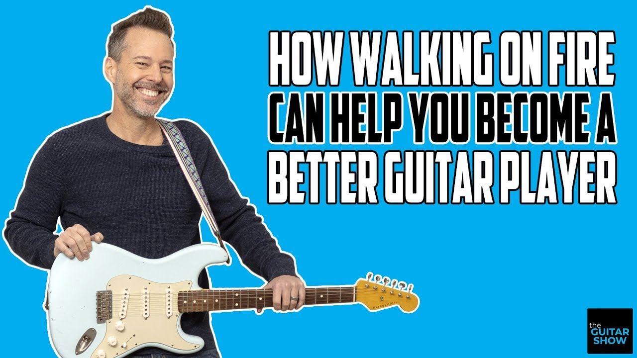 How Walking On Fire Can Help You Become A Better Guitar Player