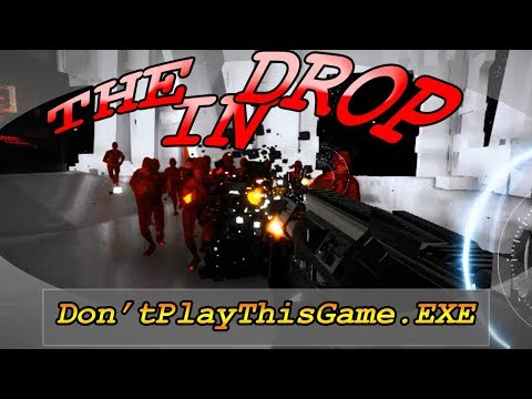 The Drop In!: Don't Play This Game.EXE (Demo) by Unknown Author