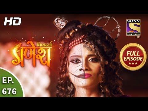 Vighnaharta Ganesh - Ep 676 - Full Episode - 24th March, 2020