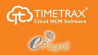 TimeTrax - ePayroll - How to Process Payroll