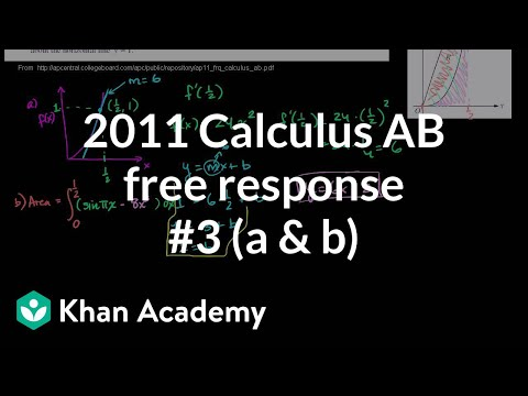 2011 Calculus AB Free Response 3 A B Video Khan Academy