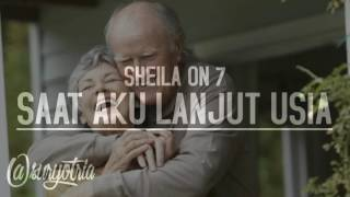 Video Sheila on 7 - Saat Aku Lanjut Usia (Lirik) MP3, 3GP, MP4, WEBM, AVI, FLV Mei 2018