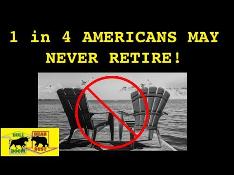1 in 4 American's May Never Retire, Net Worth Bubble will POP, California Students Living in Cars