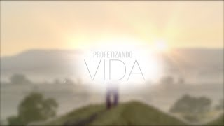 11/06/2017 - PROFETIZANDO VIDA