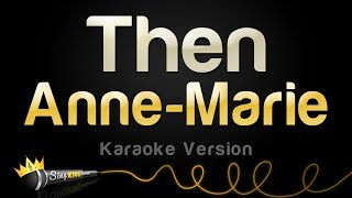 Anne-Marie - Then (Karaoke Version)