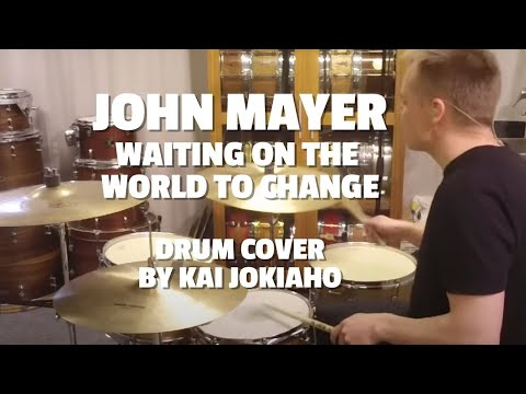 John Mayer - Waiting On The World To Change (Drum cover) by Kai Jokiaho